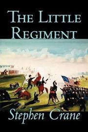 The Little Regiment by Stephen Crane image