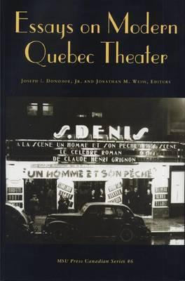 Essays on Modern Quebec Theater
