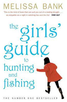 The Girls' Guide to Hunting and Fishing by Melissa Bank image