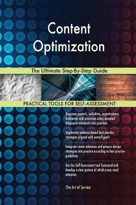 Content Optimization the Ultimate Step-By-Step Guide by Gerardus Blokdyk
