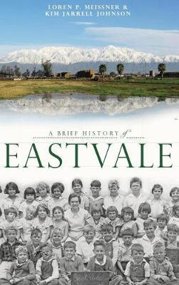 A Brief History of Eastvale by Loren P. Meissner