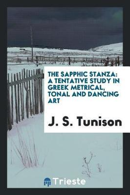 The Sapphic Stanza by J S Tunison