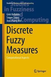 Discrete Fuzzy Measures by Gleb Beliakov