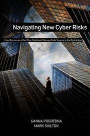 Navigating New Cyber Risks by Ganna Pogrebna