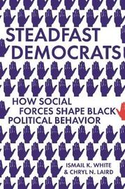Steadfast Democrats by Ismail K. White
