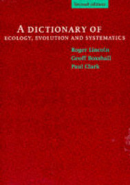 A Dictionary of Ecology, Evolution and Systematics by R J Lincoln