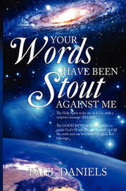Your Words Have Been Stout Against Me by Paul Daniels image