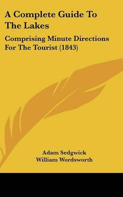 A Complete Guide To The Lakes: Comprising Minute Directions For The Tourist (1843) by Adam Sedgwick image