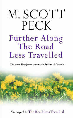 Further Along the Road Less Travelled by M.Scott Peck