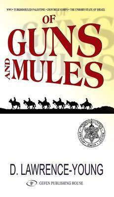Of Guns & Mules by David Lawrence-Young image