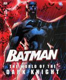 Batman The World of the Dark Knight by Dorling Kindersley