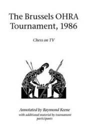 Brussels OHRA Tournament, 1986 by Raymond Keene