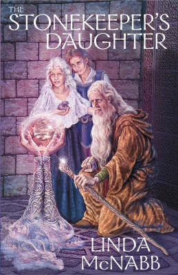 The Stonekeeper's Daughter by Linda McNabb