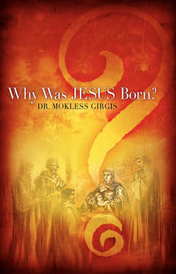 Why Was Jesus Born? by Mokless Girgis image