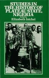 Studies in the History of the Plateau State, Nigeria