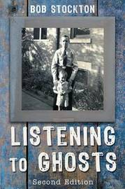 Listening to Ghosts by Bob Stockton