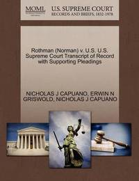 Rothman (Norman) V. U.S. U.S. Supreme Court Transcript of Record with Supporting Pleadings by Nicholas J Capuano