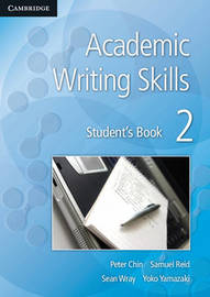 Academic Writing Skills 2 Student's Book by Peter Chin