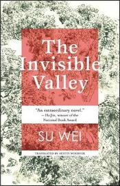 The Invisible Valley by Su Wei
