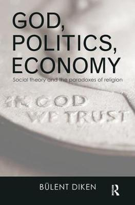 God, Politics, Economy by Bulent Diken