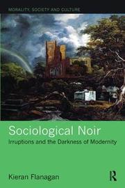 Sociological Noir by Kieran Flanagan image