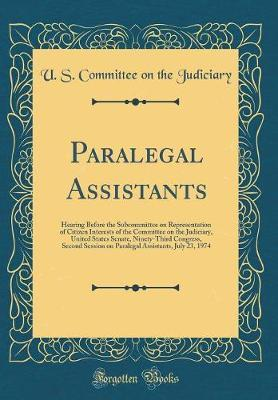 Paralegal Assistants by U S Committee on the Judiciary