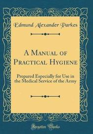 A Manual of Practical Hygiene by Edmund Alexander Parkes image