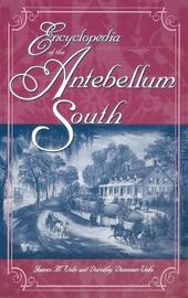 Encyclopedia of the Antebellum South by James M Volo
