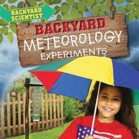 Backyard Meteorology Experiments by Alix Wood image
