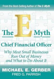 The E-Myth Chief Financial Officer by Michael E. Gerber