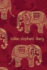 Indian Elephant Diary by The Mindful Word