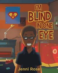 I'm Blind in One Eye by Jenni Rose