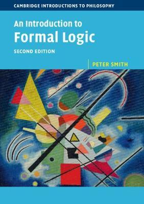 An Introduction to Formal Logic by Peter Smith
