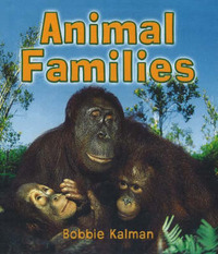 Animal Families by Bobbie Kalman
