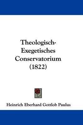 Theologisch-Exegetisches Conservatorium (1822) by Heinrich Eberhard Gottlob Paulus