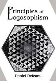 Principles of Logosophism by Daniel Deleanu