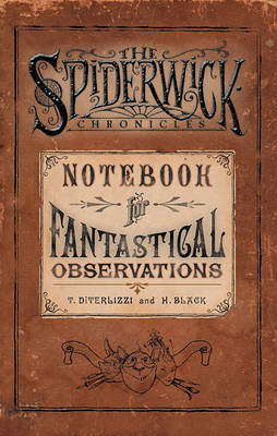 The Spiderwick Chronicles Notebook for Fantastical Observations by Holly Black