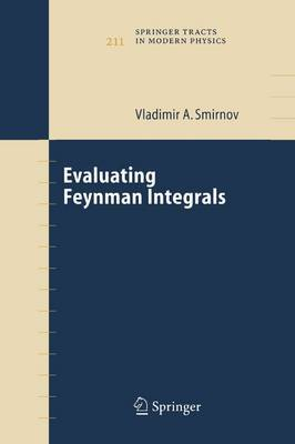 Evaluating Feynman Integrals by Vladimir Alexandrovich Smirnov image