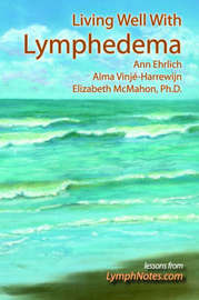 Living Well With Lymphedema by Ann B. Ehrlich