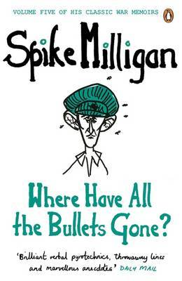 Where Have All the Bullets Gone? by Spike Milligan image
