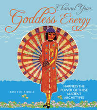 Channel Your Goddess Energy by Kirsten Riddle