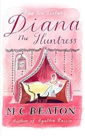 Diana the Huntress by M.C. Beaton