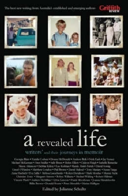 A Revealed Life: Australian Writers and Their Journeys in Memoir image