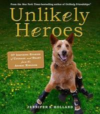 Unlikely Heroes by Workman Publishing
