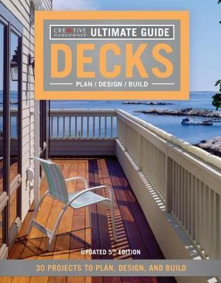 Ultimate Guide: Decks 5th Edition by Creative Homeowner image