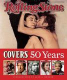 Rolling Stone Covers / 50 Years by Jann S Wenner