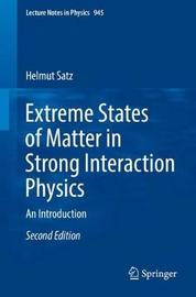 Extreme States of Matter in Strong Interaction Physics by Helmut Satz image