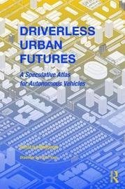 Driverless Urban Futures by AnnaLisa Meyboom
