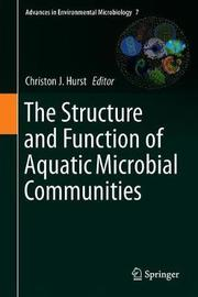 The Structure and Function of Aquatic Microbial Communities