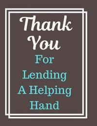 Thank You For Lending A Helping Hand Notebook Journal by Hab Publication